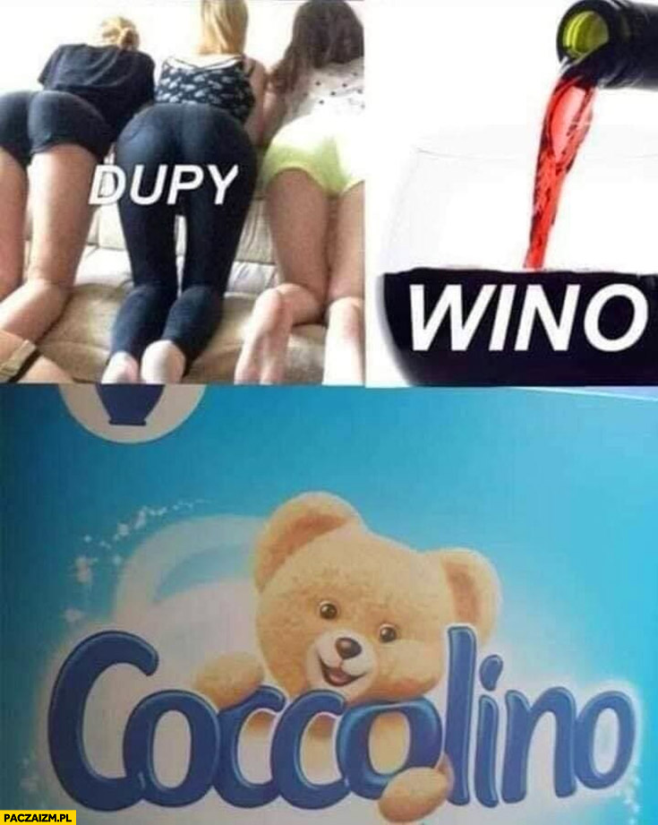 Dupy, wino, Coccolino rym rymowanka