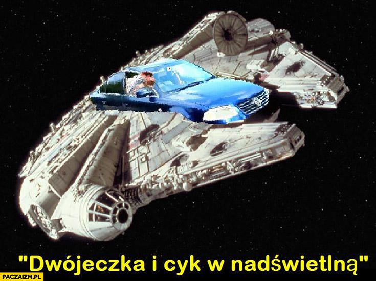 Dwójeczka i cyk w nadświetlna Passat Sokół Millenium typowy Polak nosacz małpa Gwiezdne Wojny Star Wars