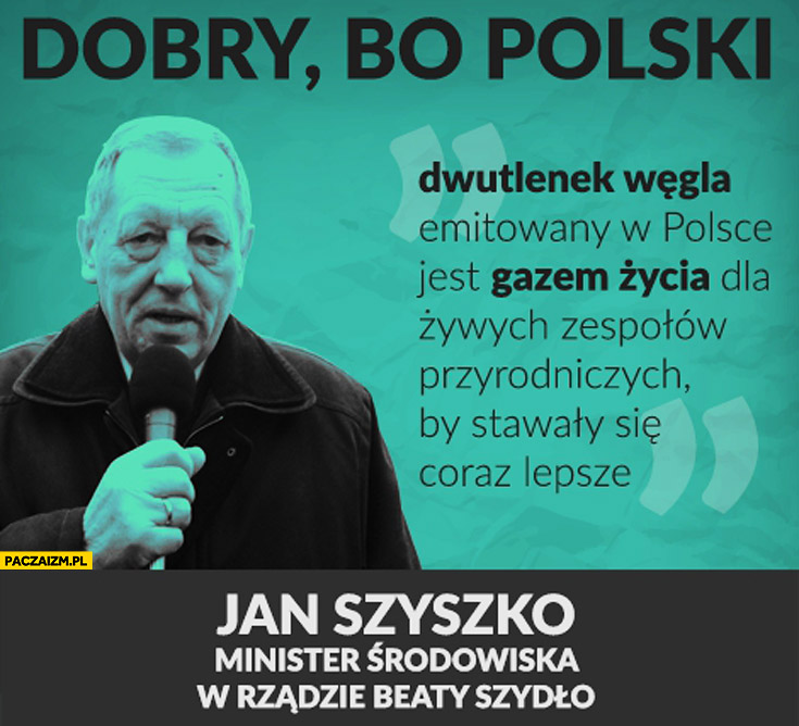 Dwutlenek węgla jest gazem życia Jan Szyszko cytat minister środowiska