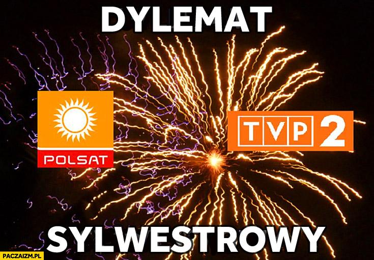 Dylemat sylwestrowy TVP 2 Polsat