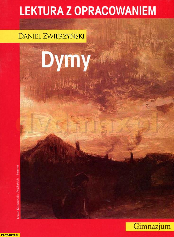 Dymy Daniel Zwierzyński lektura z opracowaniem Daniel Magical