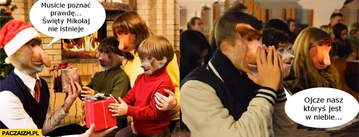Dzieci musicie poznać prawdę Święty Mikołaj nie istnieje a potem modli się w kościele Ojcze Nasz typowy Polak nosacz małpa