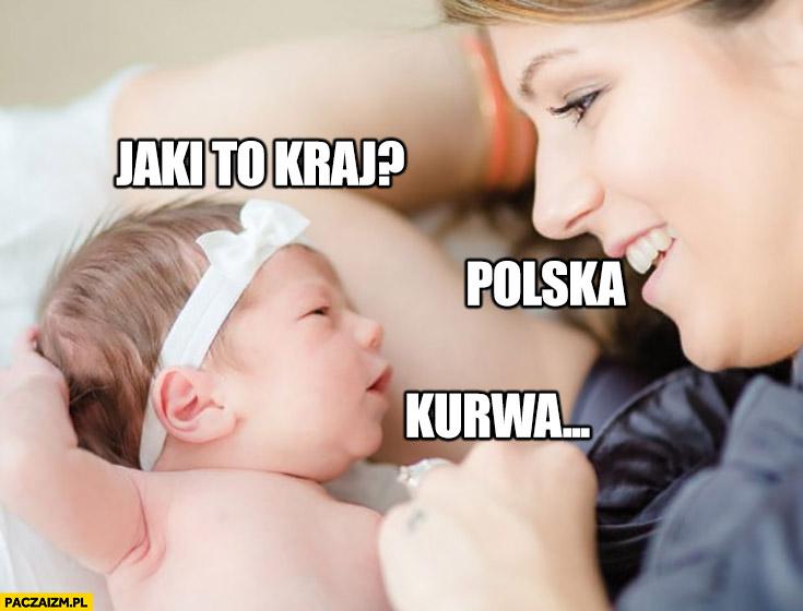 Dziecko noworodek jaki to kraj? Polska, kurna