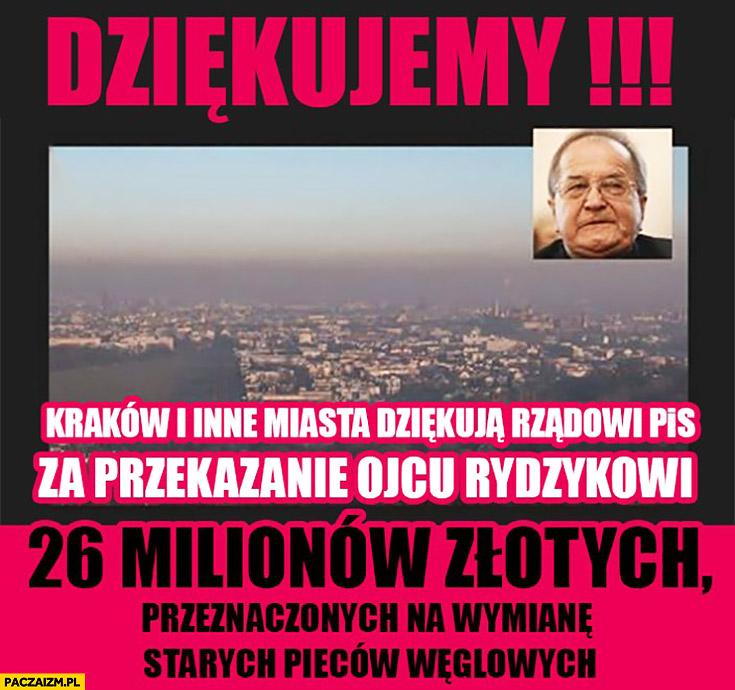 Dziękujemy! Kraków i inne miasta dziękują PiS za przekazanie Ojcu Rydzykowi 26 milionów przeznaczonych na wymianę starych pieców węglowych