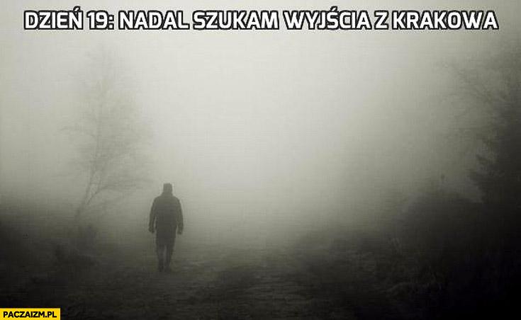 Dzień 19 nadal szukam wyjścia z Krakowa smog