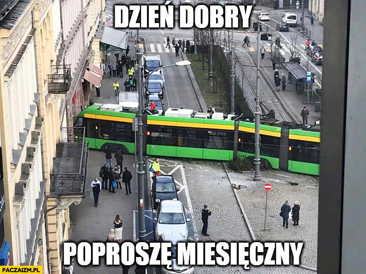 Dzień dobry poproszę miesięczny tramwaj wjechał w sklep w Poznaniu