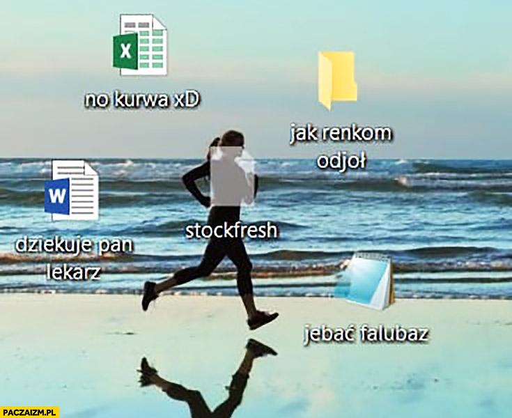 Dziewczyna biegnie mem z ikon na pulpicie no kurna jak ręką odjął dziękuję Pan lekarz falubaz