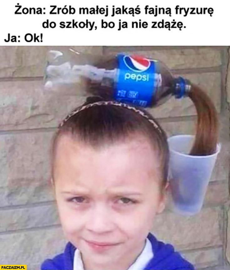 Dziewczynka butelka Pepsi fryzura warkocz. Żona: zrób małej jakąś fajną fryzurę do szkoły