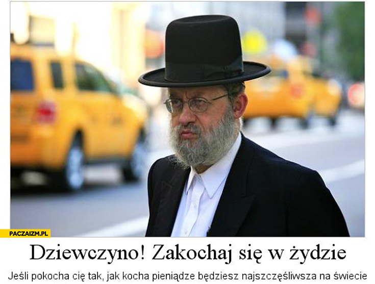 Dziewczyno zakochaj się w żydzie