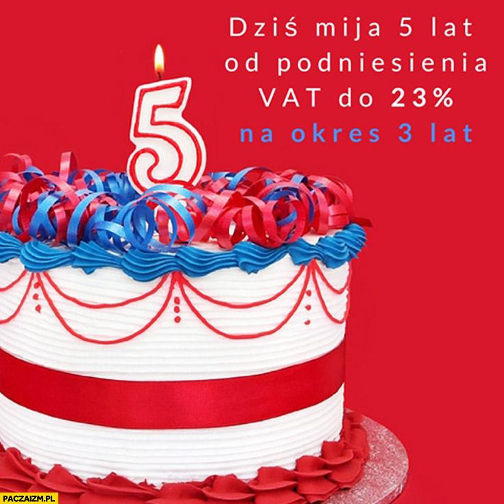 Dziś mija 5 lat od podniesienia VAT do 23% procent na okres 3 lat