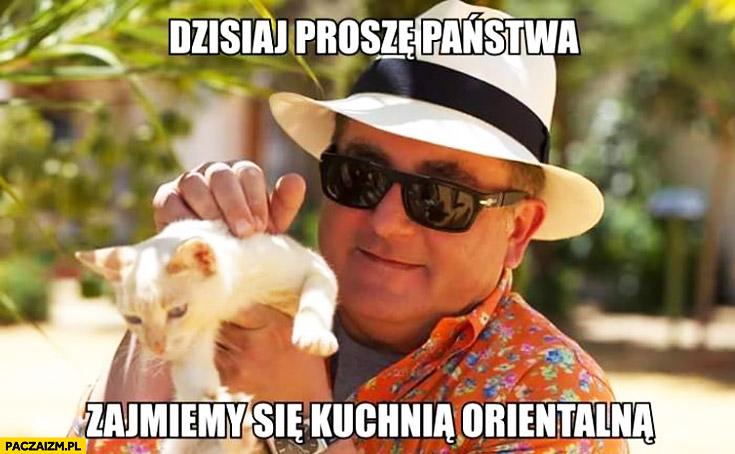 Dzisiaj proszę państwa zajmiemy się kuchnią orientalną Makłowicz z kotem