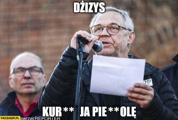 Dżizys kuźwa ja pierdziele Marek Kondrat demonstracja KOD Dzień Świra