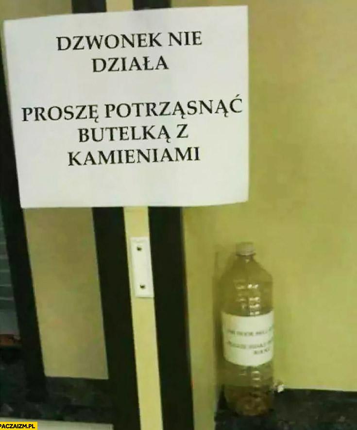 Dzwonek nie działa proszę potrząsnąć butelką z kamieniami kartka napis
