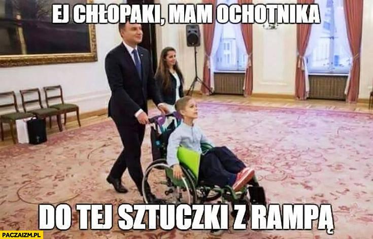 Ej chłopaki mam ochotnika do tej sztuczki z rampą Andrzej Duda dziecko na wózku