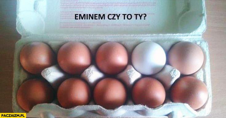 Eminem czy to Ty? białe jajko