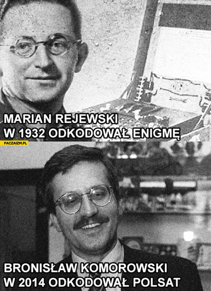 Enigma Bronisław Komorowski odkodował Polsat w 2014