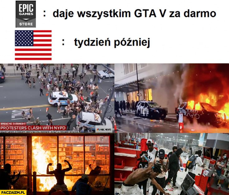 Epic Games daje wszystkim GTA V za darmo, USA tydzień później zamieszki