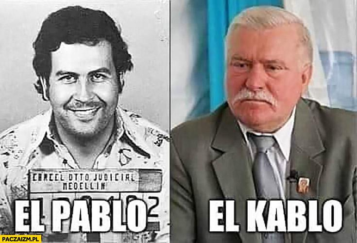 Escobar El Pablo Wałęsa El Kablo Lech Wałęsa Bolek