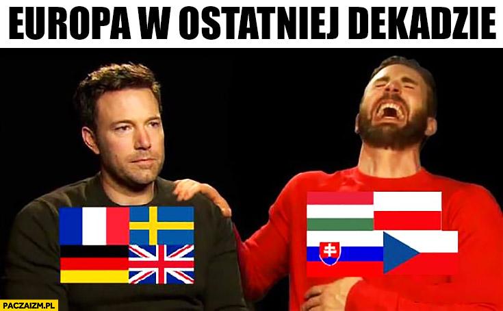 Europa w ostatniej dekadzie zachód vs grupa wyszehradzka Polska Węgry Słowacja Czechy Ben Affleck