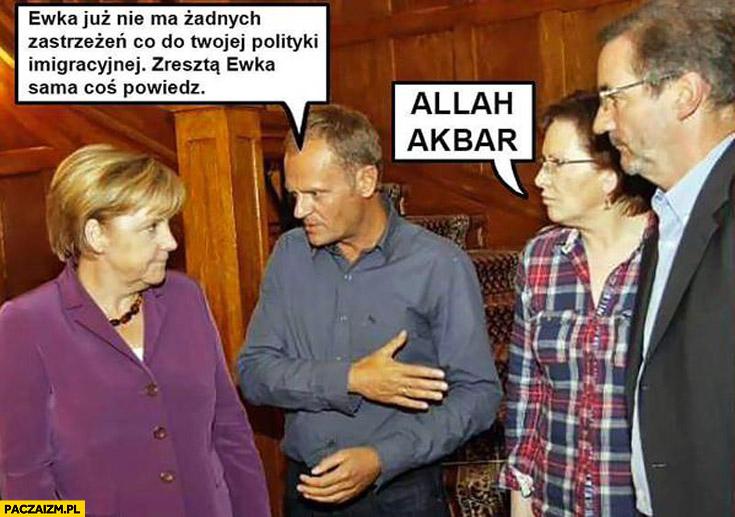 Ewka nie ma zastrzeżeń do polityki emigracyjnej Allah Akbar Merkel Tusk Kopacz