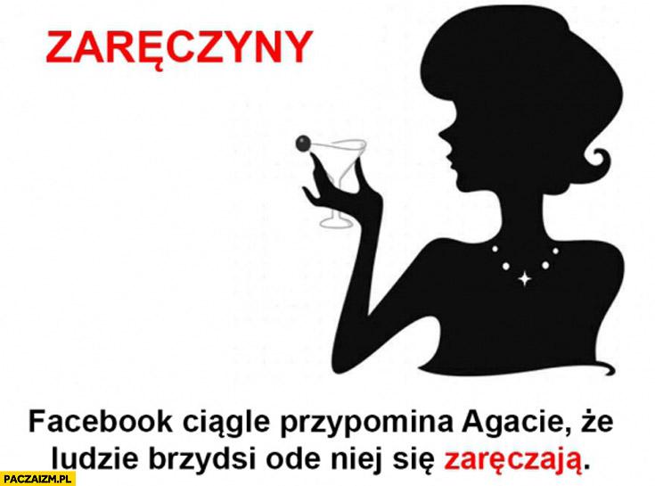 Facebook ciągle przypomina Agacie że ludzie brzydsi od niej się zaręczają