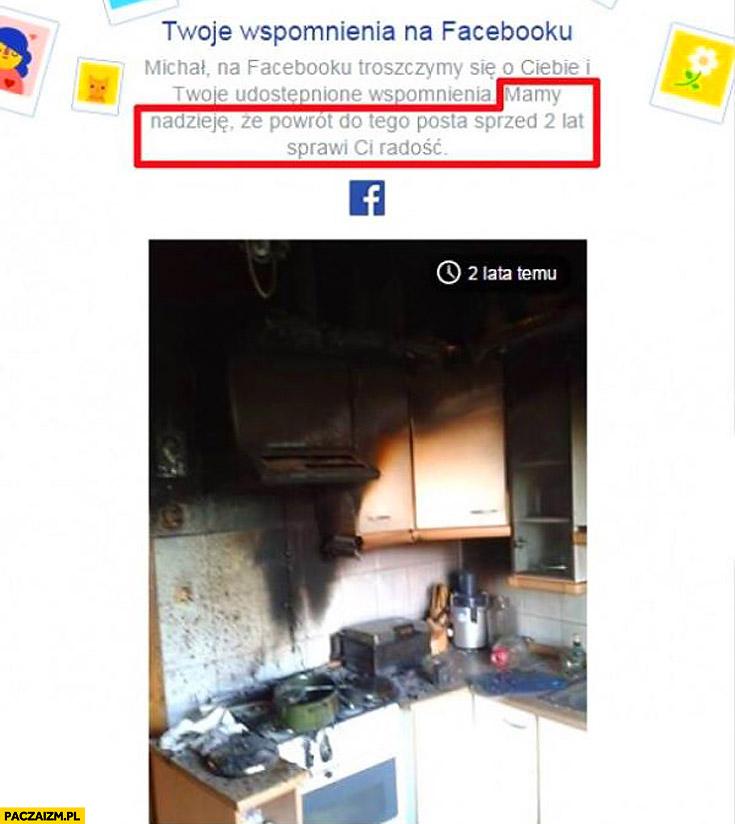 Facebook przypomnienie 2 lata temu spalona kuchnia fail Twoje wspomnienia