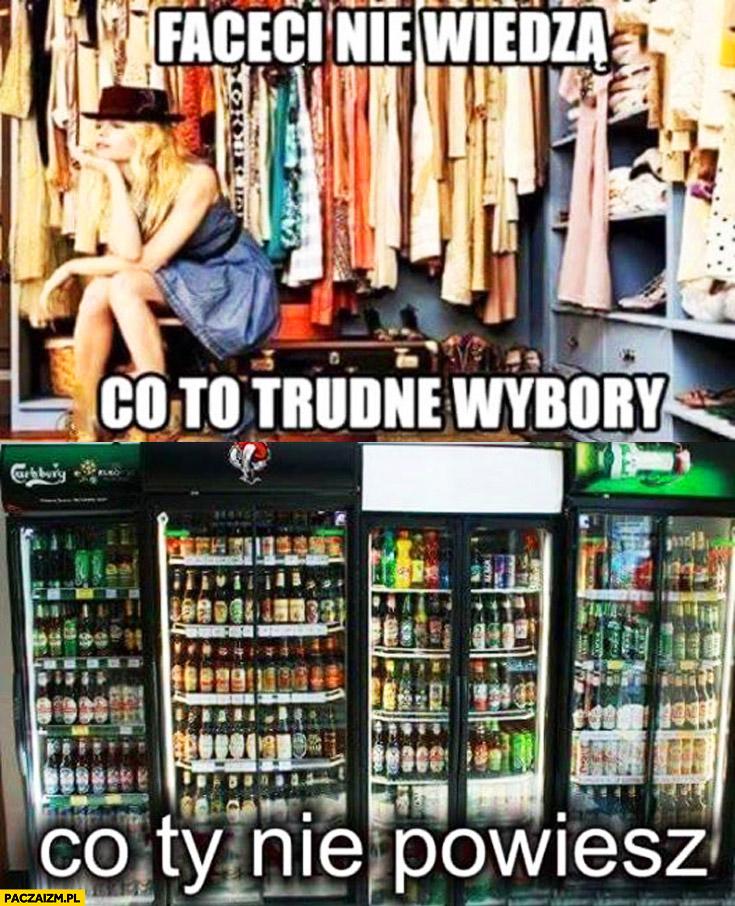 Faceci nie wiedzą co to trudne wybory ubrania. Co Ty nie powiesz? piwo