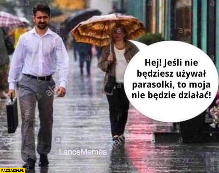 Facet bez parasola w deszczu jeśli nie będziesz ozywał parasolki moja nie będzie działać