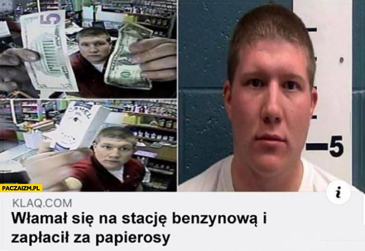 Facet włamał się na stację benzynowa i zapłacił za papierosy