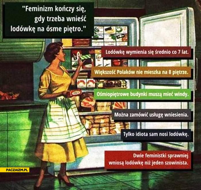 Feminizm kończy się gdy trzeba wnieść lodówkę na ósme piętro