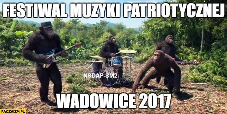 Festiwal muzyki patriotycznej małpy Wadowice 2017