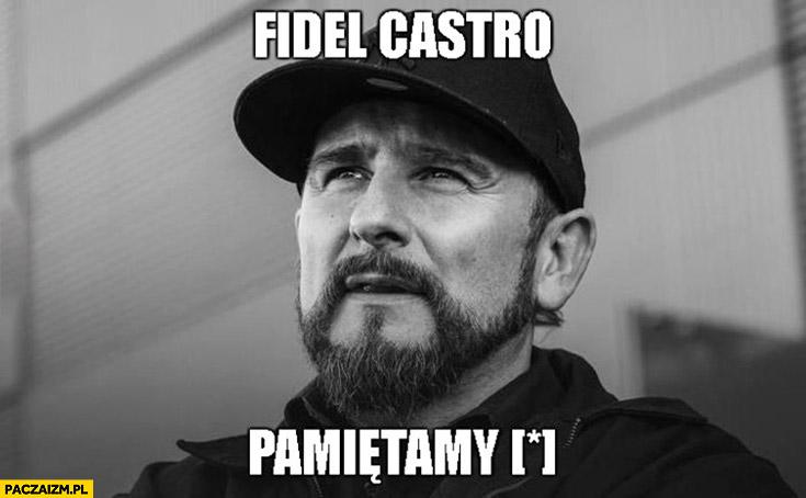 Fidel Castro pamiętamy Liroy