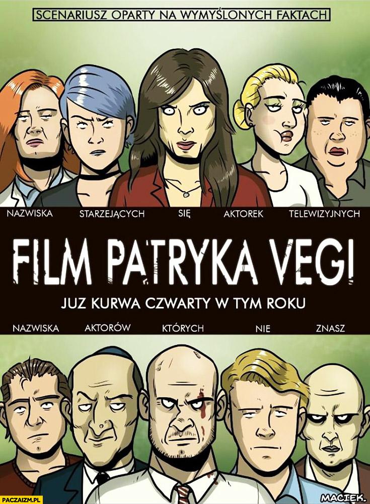 Film Patryka Vegi już kurna czwarty w tym roku scenariusz oparty na wymyślonych faktach plakat przeróbka