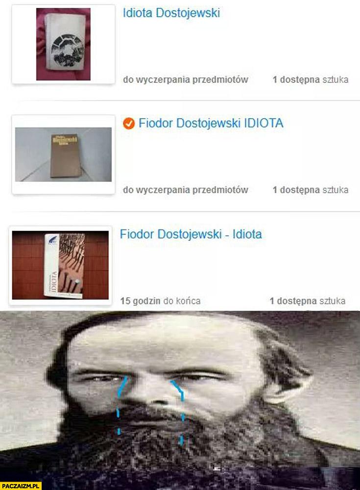 Fiodor Dostojewski idiota trolowanie