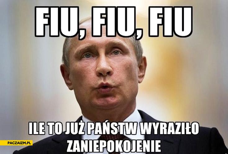 Fiu fiu fiu ile to już państw wyraziło zaniepokojenie Putin