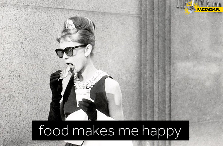 Food makes me happy Audrey Hepburn śniadanie u Tiffaniego