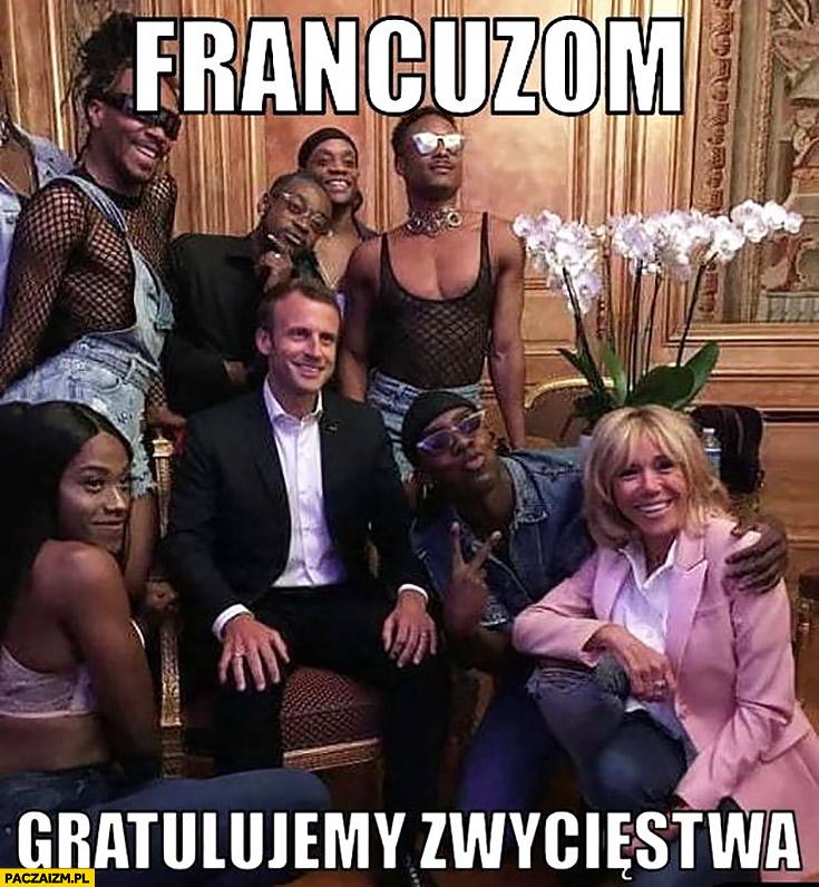 Francuzom gratulujemy zwycięstwa na mundialu Macron z murzynami