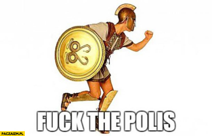 Fuck the Polis grecki wojownik