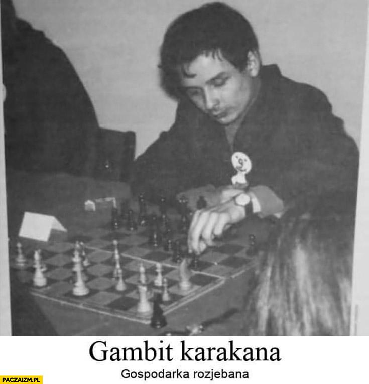 Gambit karakana gospodarka rozjebana Kaczyński gra w szachy