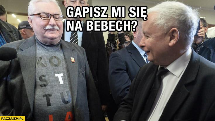 Gapisz mi się na bebech? Lech Wałęsa Kaczyński