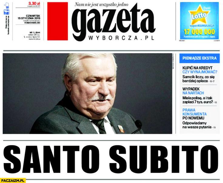 Gazeta Wyborcza Lech Wałęsa santo subito TW Bolek