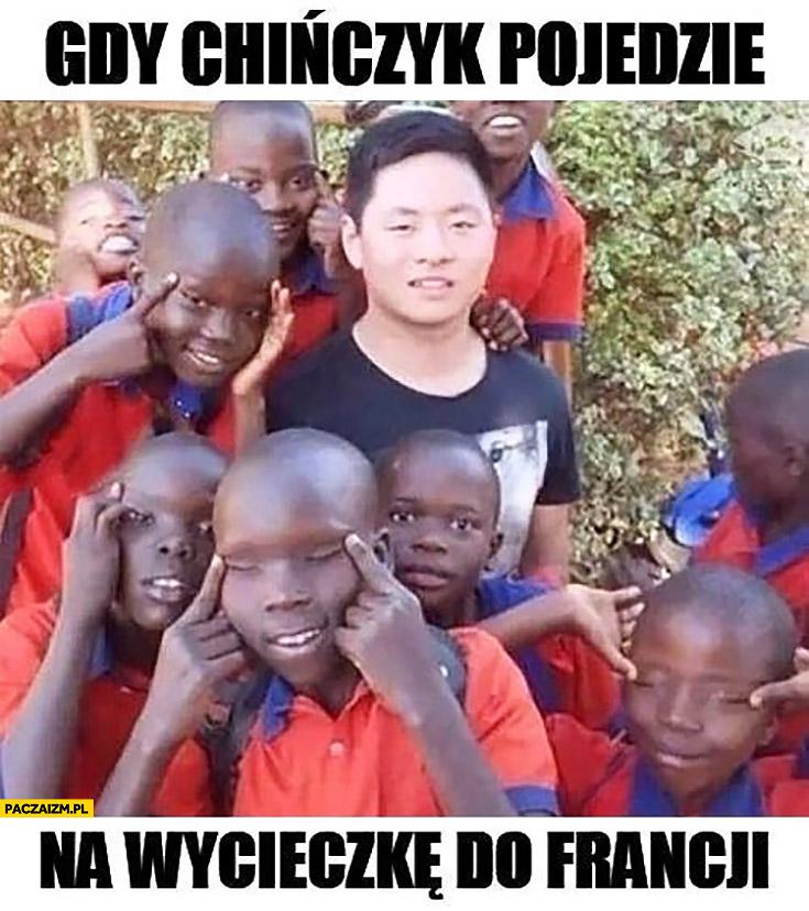 Gdy Chińczyk pojedzie na wycieczkę do Francji czarne dzieci nabijają się skośne oczy