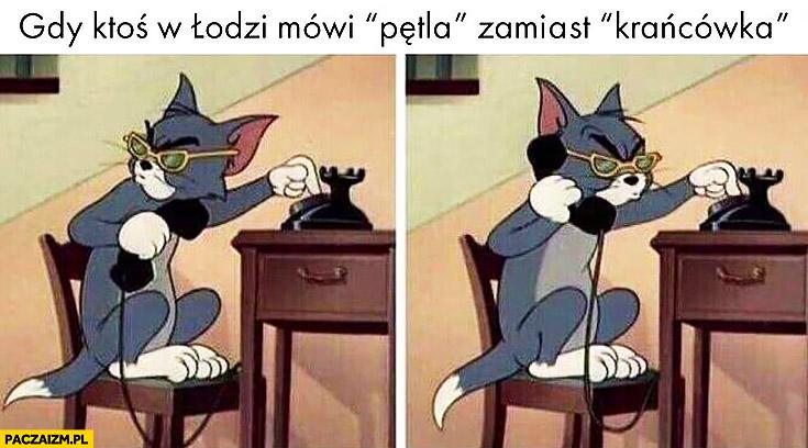 Gdy ktoś w Łodzi mówi pętla zamiast krańcówka dzwoni na policję