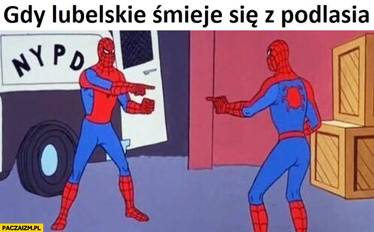 Gdy lubelskie śmieje się z Podlasia Spiderman pokazuje na siebie