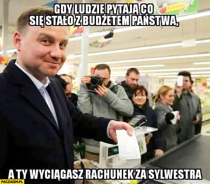 Gdy ludzie pytają co się stało z budżetem państwa a Ty wyciągasz rachunek za sylwestra Andrzej Duda