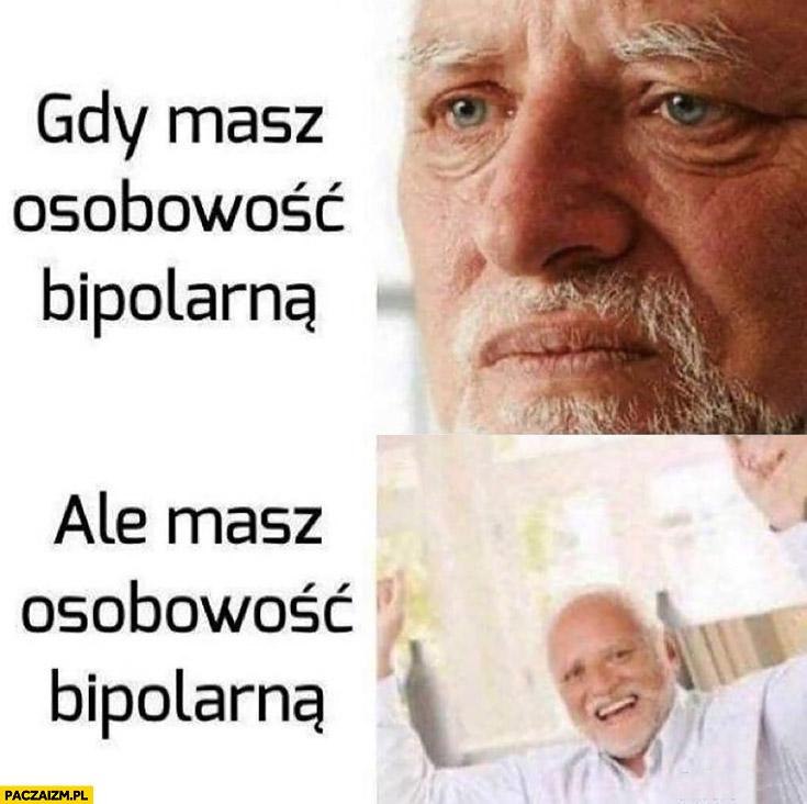 Gdy masz osobowość bipolarną ale masz osobowość bipolarną Dziwny pan ze stocku