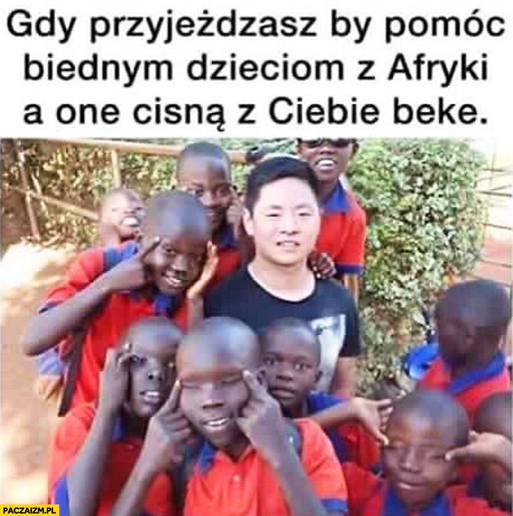 Gdy przyjeżdżasz by pomóc biednym dzieciom z Afryki a one cisną z Ciebie bekę japończyk azjata chińczyk