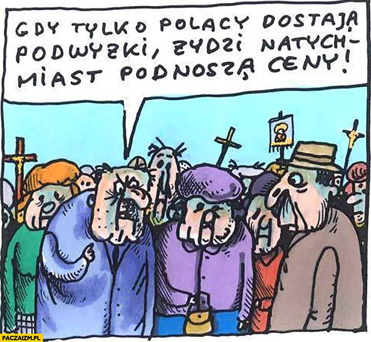 Gdy tylko Polacy dostają podwyżki Żydzi natychmiast podnoszą ceny Raczkowski