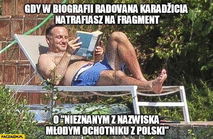 Gdy w biografii Radovana Karadzicia natrafiasz na fragment o nieznanym z nazwiska młodym ochotniku z Polski
