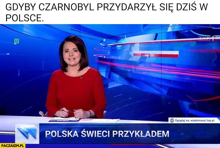 Gdyby Czarnobyl przydarzył się dziś w Polsce Polska świeci przykładem pasek wiadomości TVP